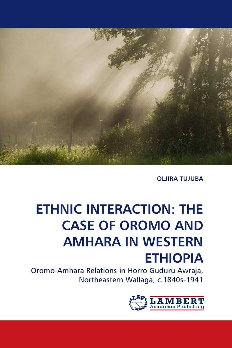 Фото ETHNIC INTERACTION: THE CASE OF OROMO AND AMHARA IN WESTERN ETHIOPIA ethnic interaction the case of oromo and amhara in western ethiopia