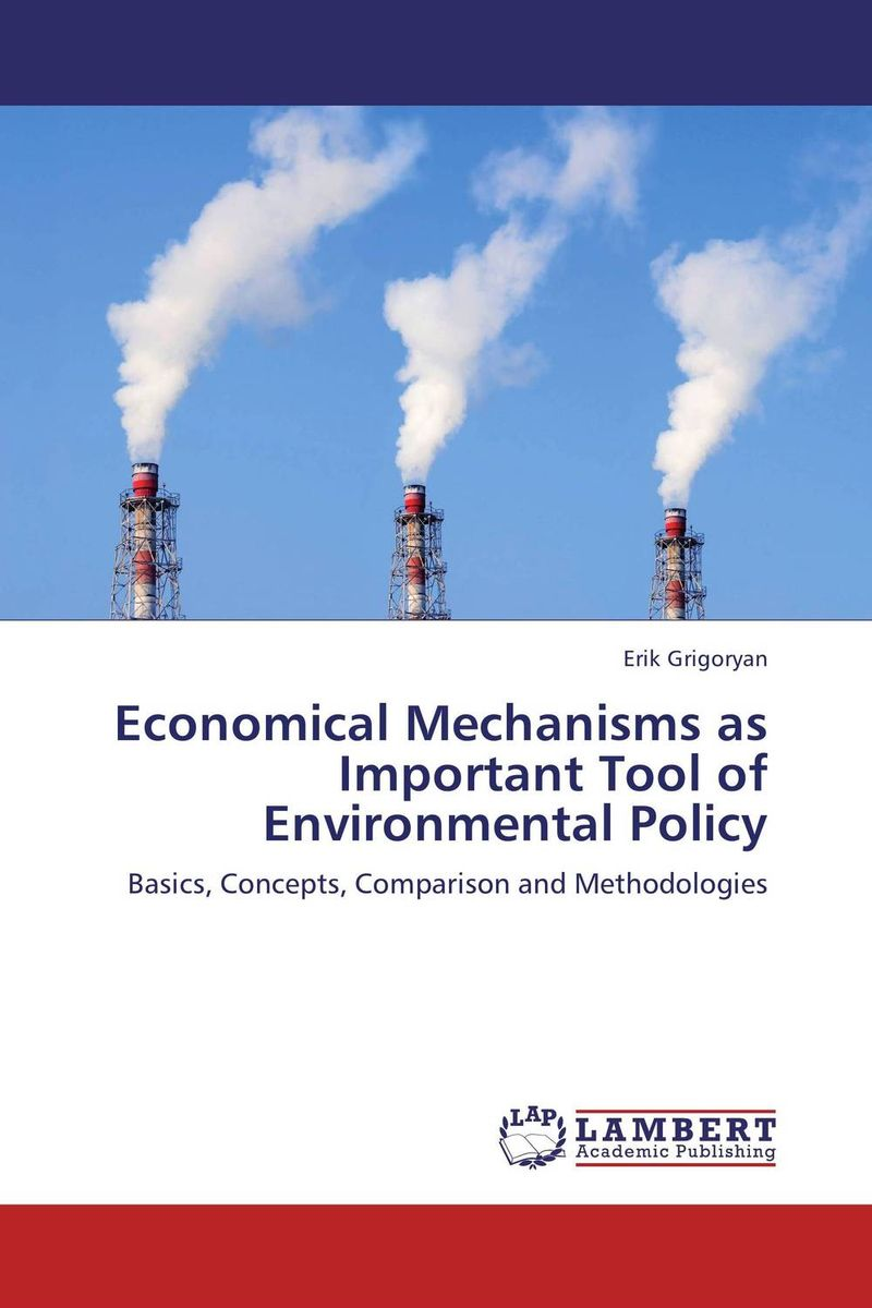 Economical Mechanisms as Important Tool of Environmental Policy energy economical and environmental analysis of industrial boilers