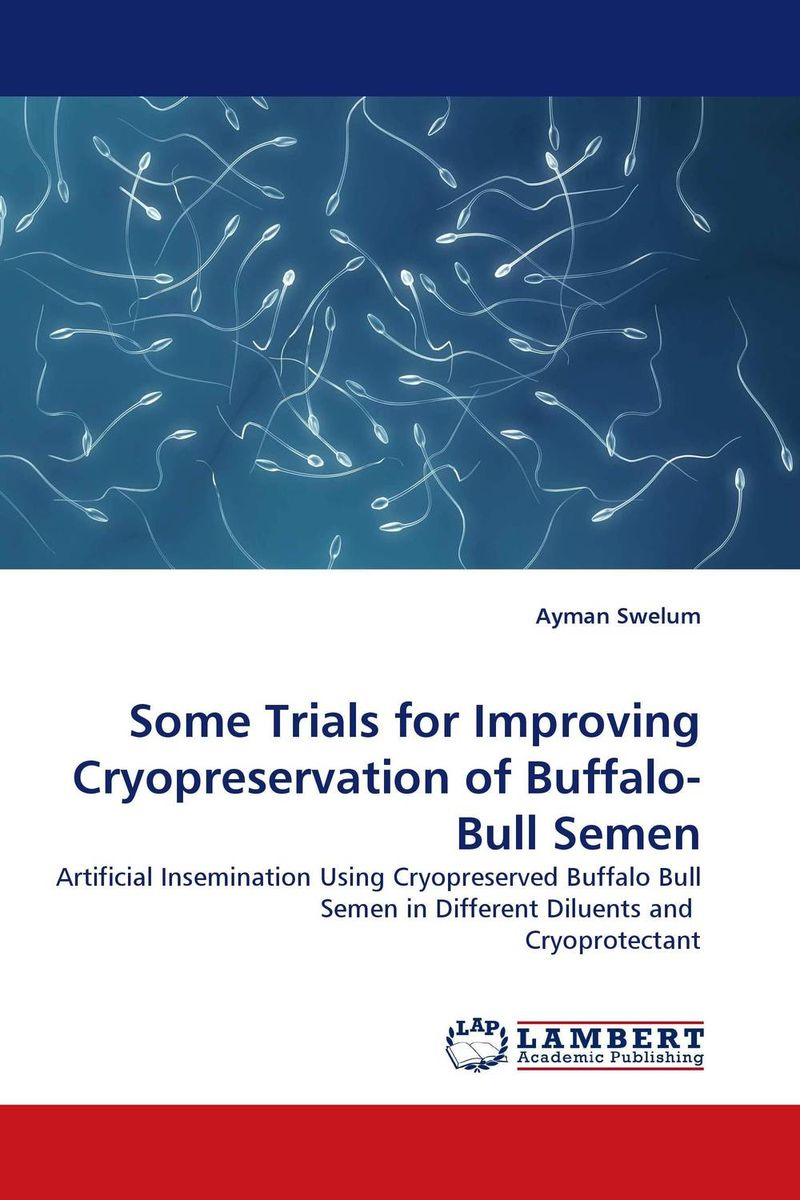Some Trials for Improving Cryopreservation of Buffalo-Bull Semen