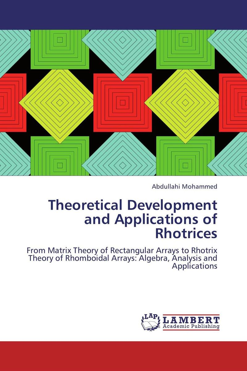 Theoretical Development and Applications of Rhotrices optimization modeling and mathematical analysis