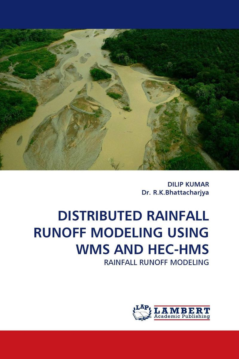 DISTRIBUTED RAINFALL RUNOFF MODELING USING WMS AND HEC-HMS dilip kumar dam break analysis using hec ras a case study