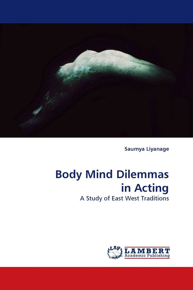 Body Mind Dilemmas in Acting the troubled mind