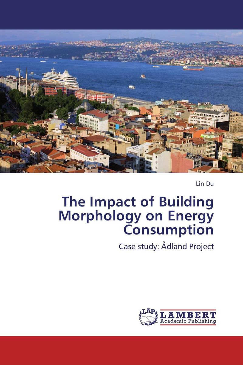 The Impact of Building Morphology on Energy Consumption bim based energy efficiency evaluation of modern buildings