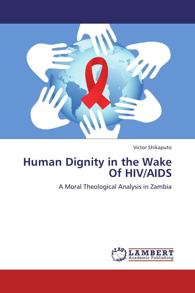 Human Dignity in the Wake Of HIV/AIDS in one person