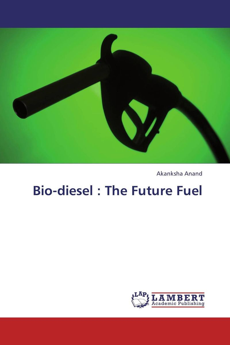 Bio-diesel : The Future Fuel sadat khattab usama abdul raouf and tsutomu kodaki bio ethanol for future from woody biomass