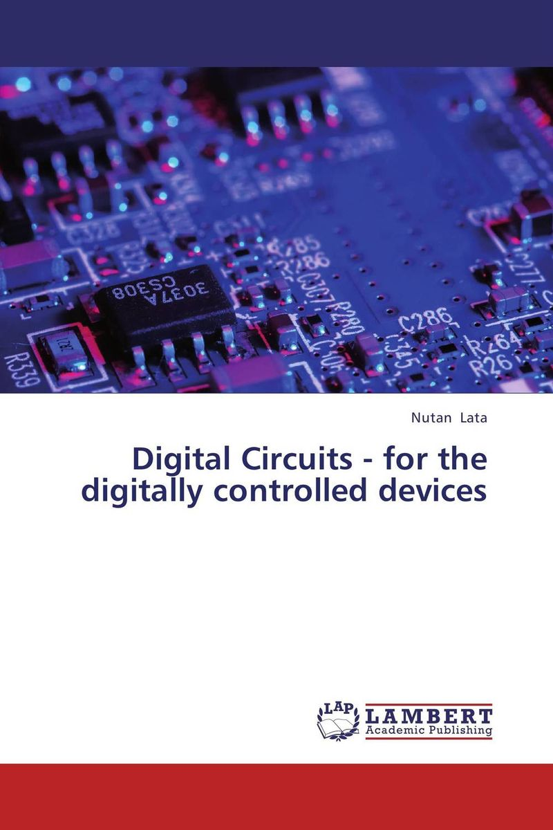 Digital Circuits - for the digitally controlled devices single electron devices and circuits design