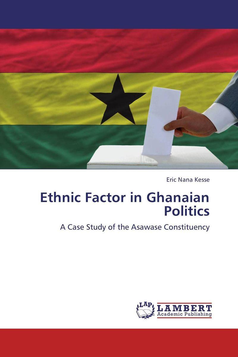 Ethnic Factor in Ghanaian Politics mohammad qasim wafayezada ethnic politics and peacebuilding in afghanistan