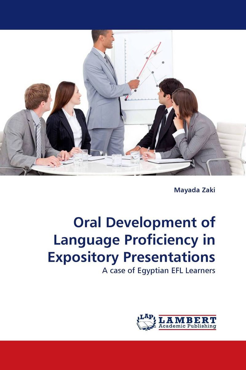 Oral Development of Language Proficiency in Expository Presentations a study on english language proficiency of efl learners in bangladesh
