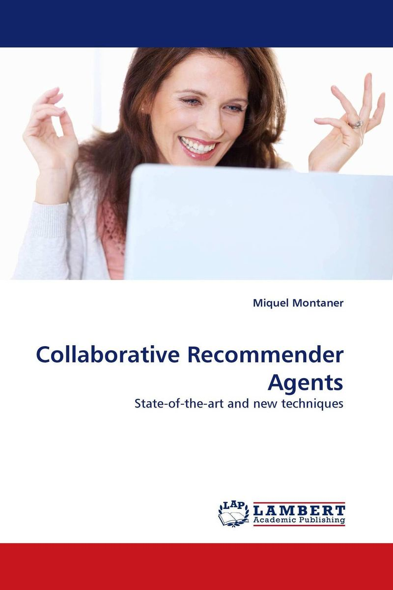 Collaborative Recommender Agents advancing the state of the art in the analysis of multi agent systems