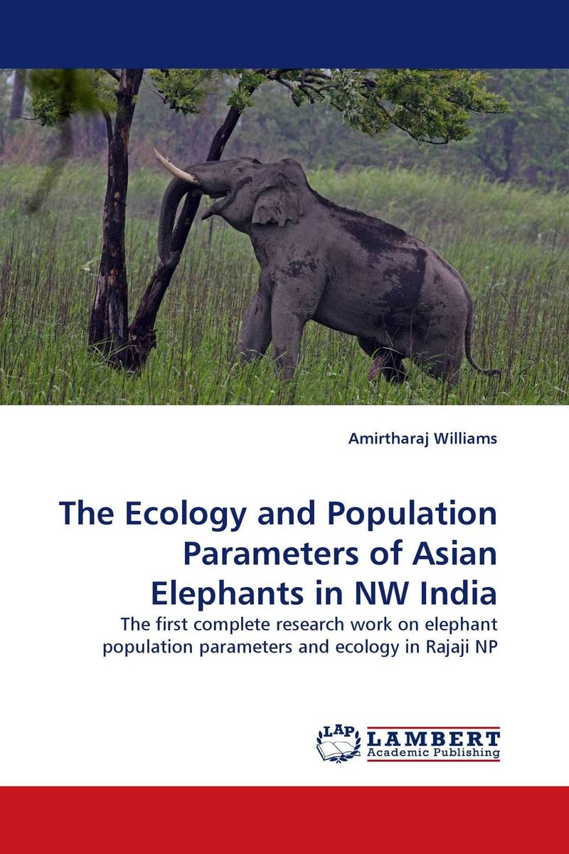 The Ecology and Population Parameters of Asian Elephants in NW India found in brooklyn