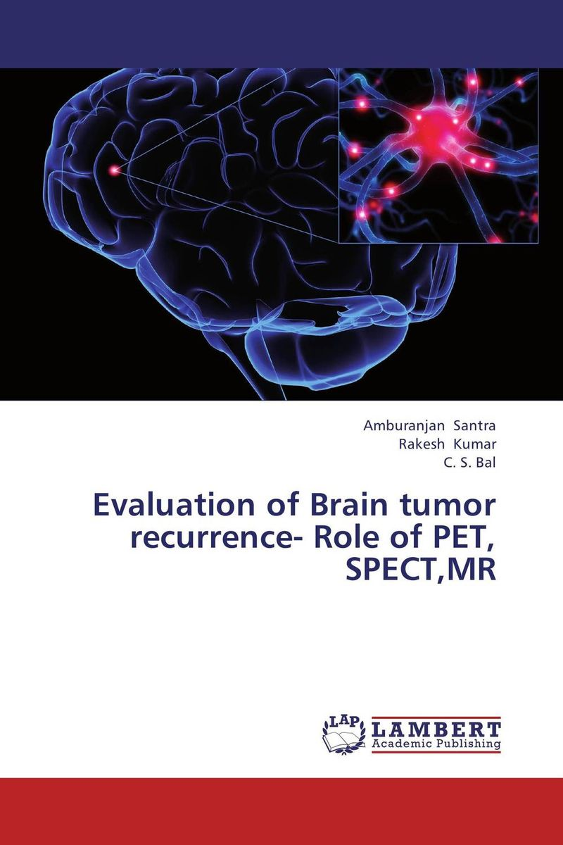 Evaluation of Brain tumor recurrence- Role of  PET, SPECT,MR купить