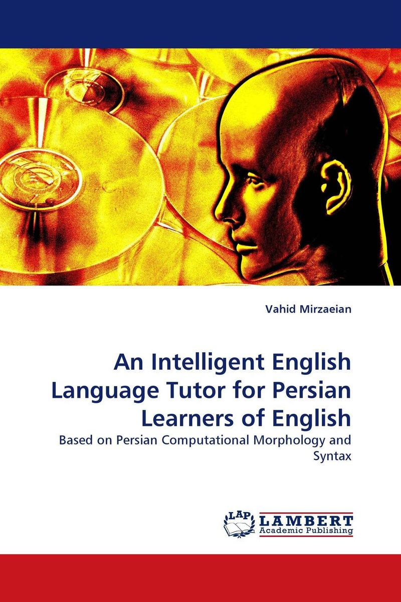 An Intelligent English Language Tutor for Persian Learners of English rendering neologisms from english into persian avatar