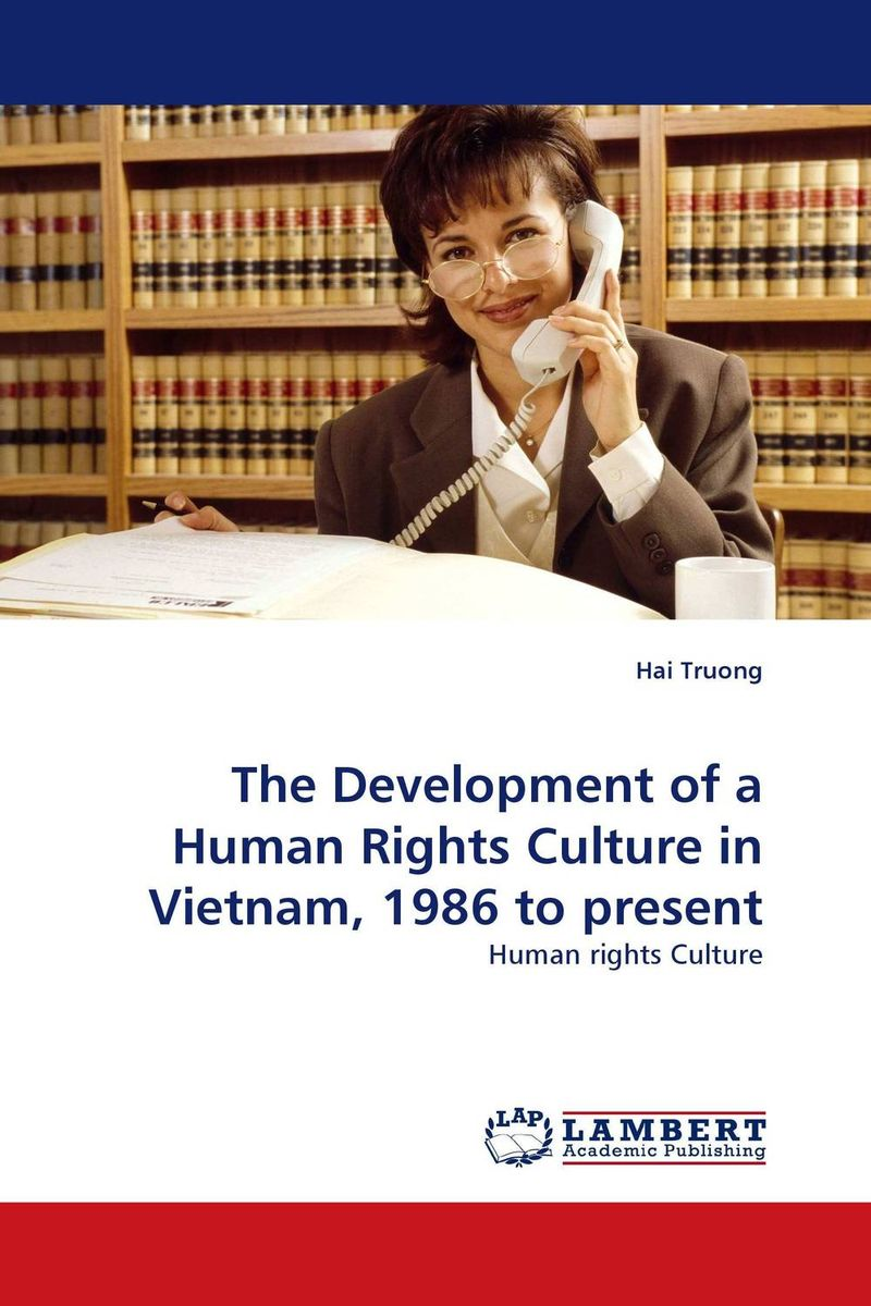 The Development of a Human Rights Culture in Vietnam, 1986 to present foreign policy as a means for advancing human rights