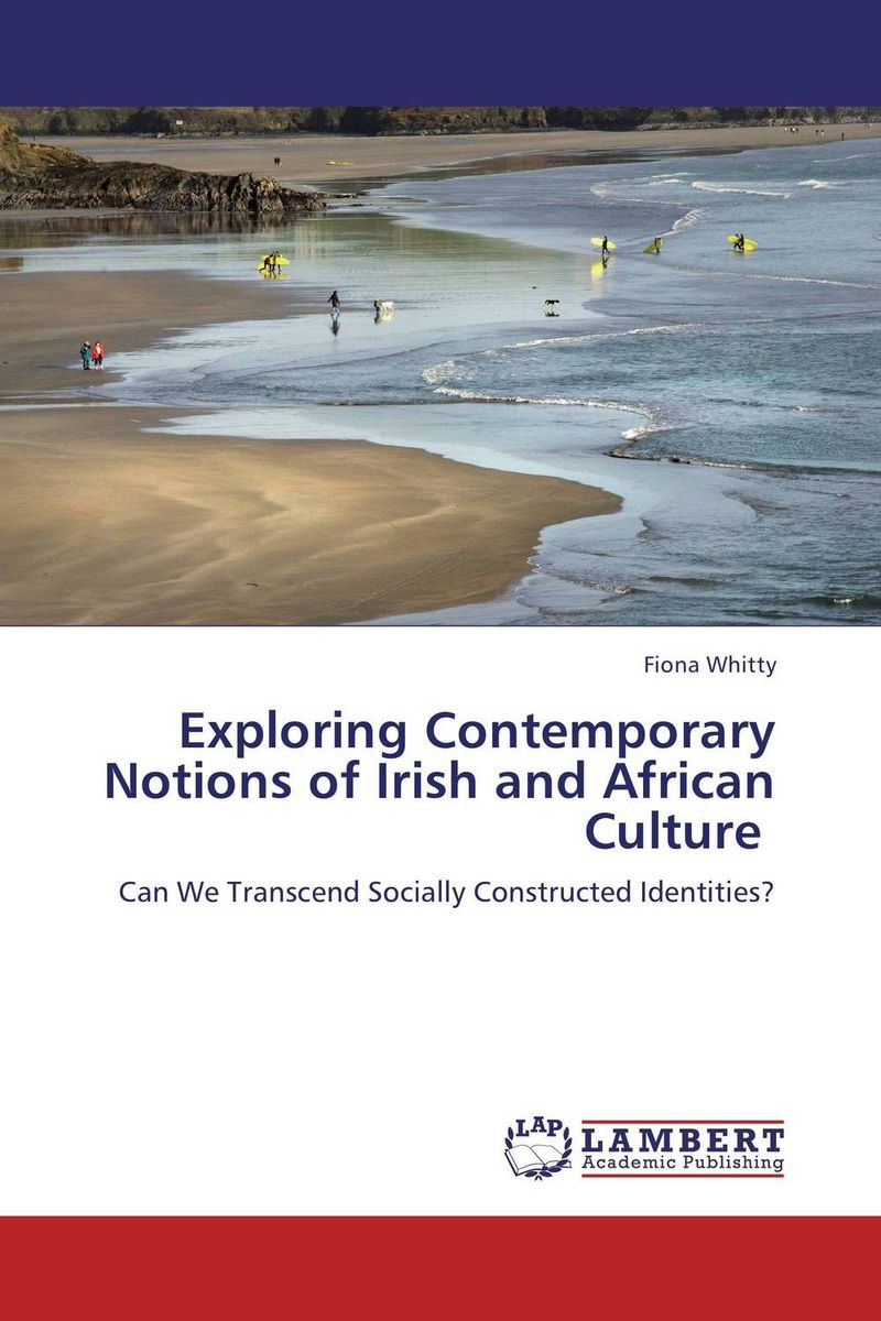 Exploring Contemporary Notions of Irish and African Culture nativist notions