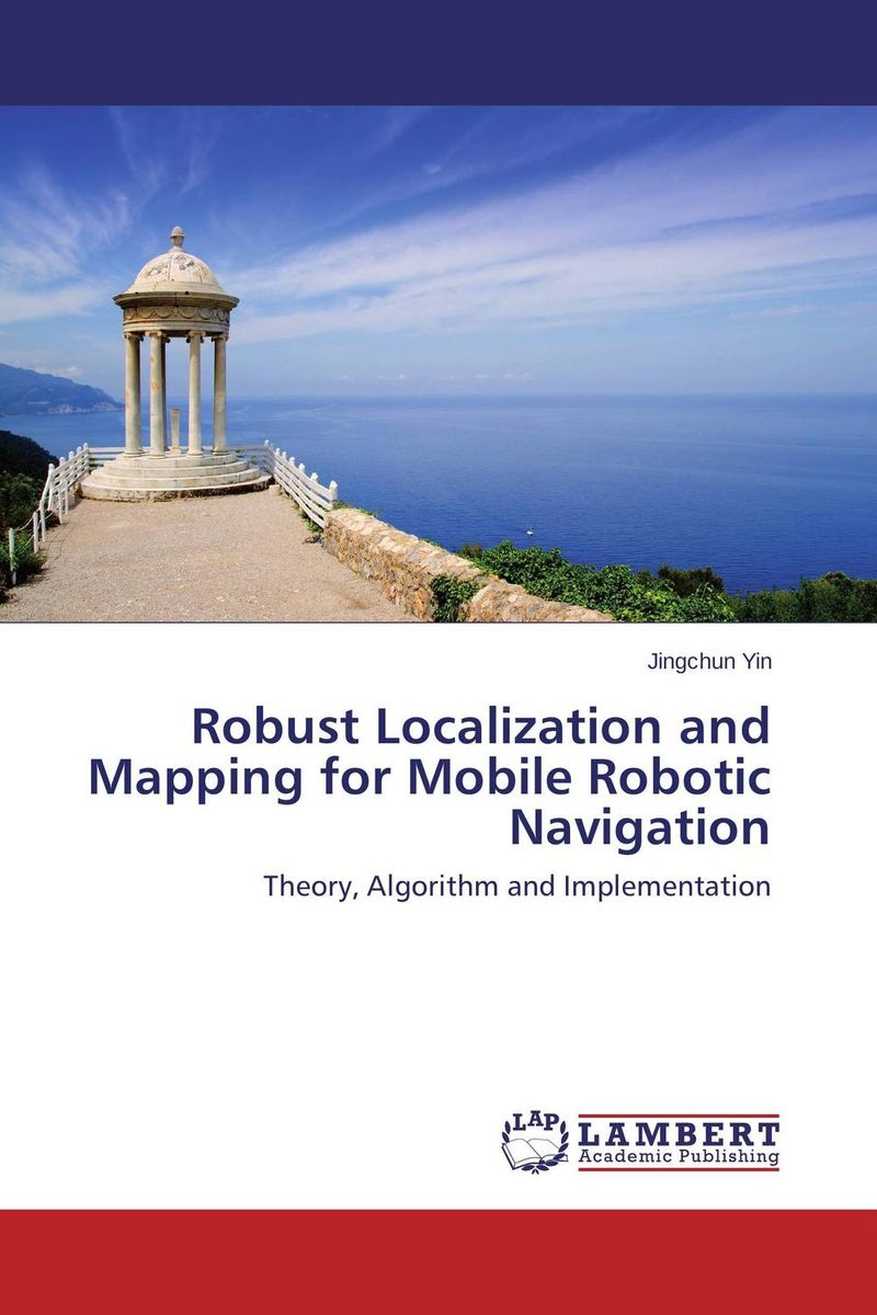 Robust Localization and Mapping for Mobile Robotic Navigation practical global optimization computing methods in molecular modelling