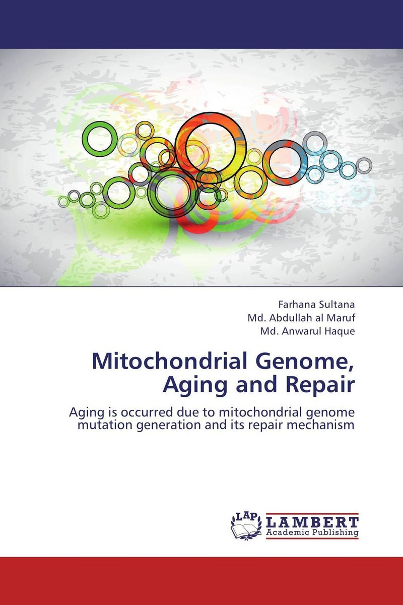 Mitochondrial Genome, Aging and Repair the role of dna damage and repair in cell aging 4