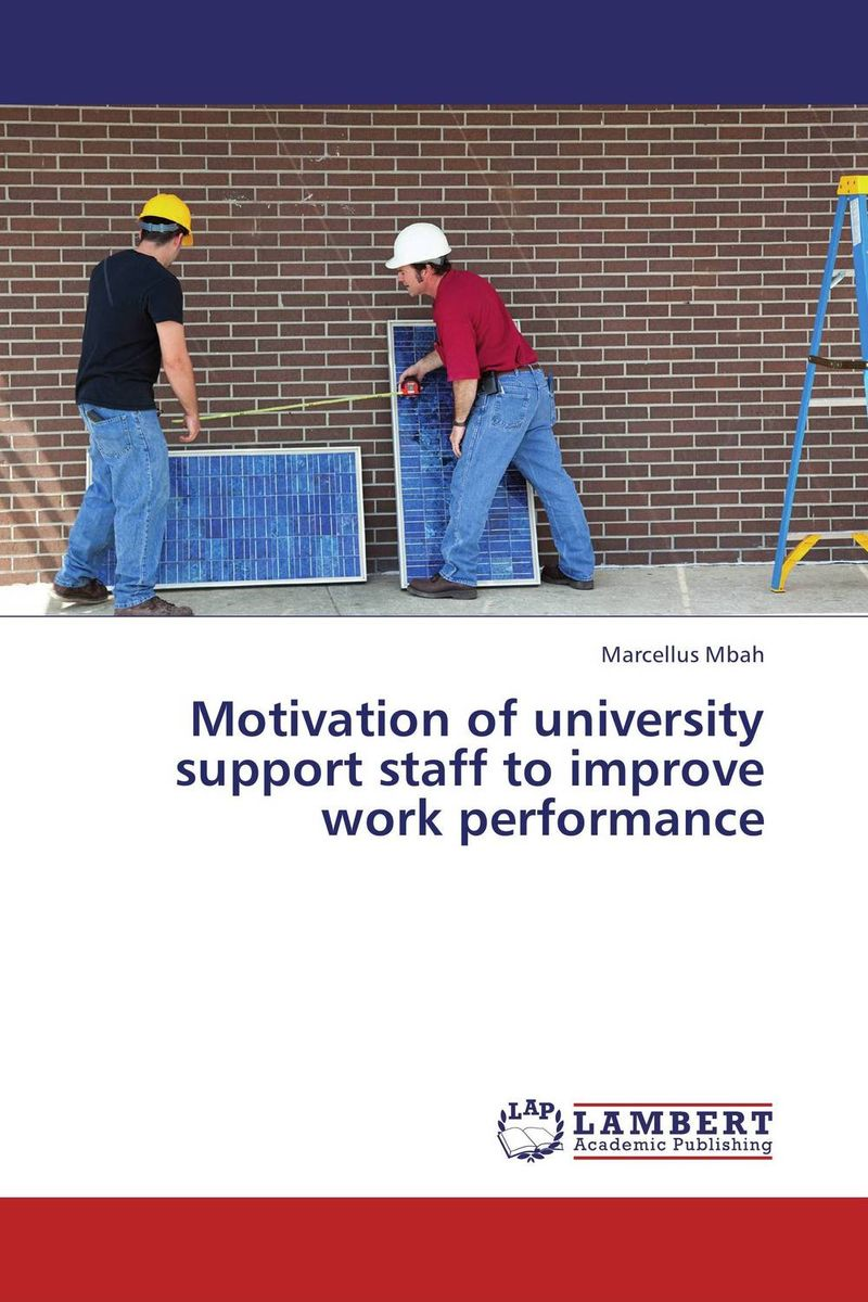 Motivation of university support staff to improve work performance