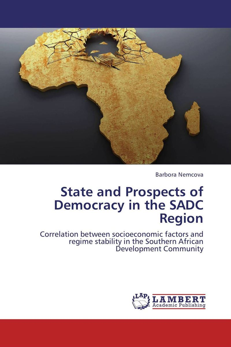 State and Prospects of Democracy in the SADC Region the breakdown of democratic regimes