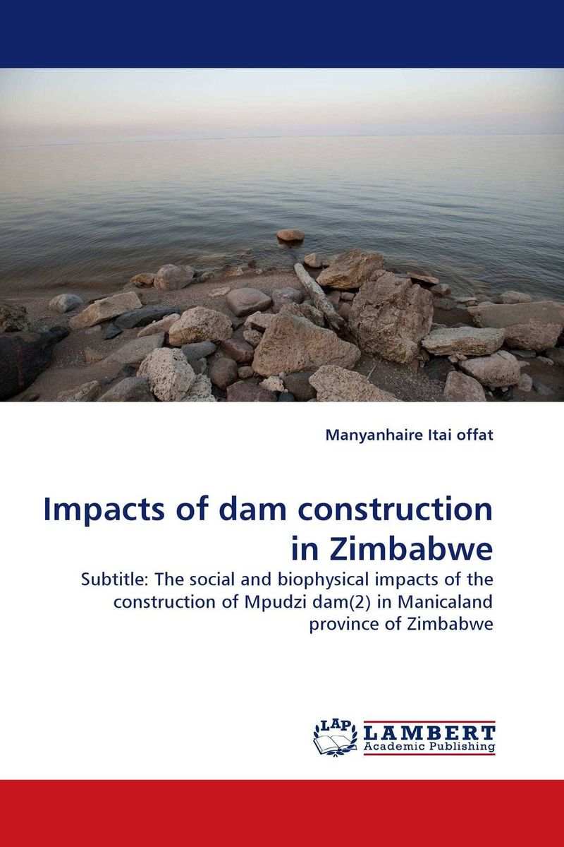 Impacts of dam construction in Zimbabwe ndefo okigbo the mechanics of construction soil