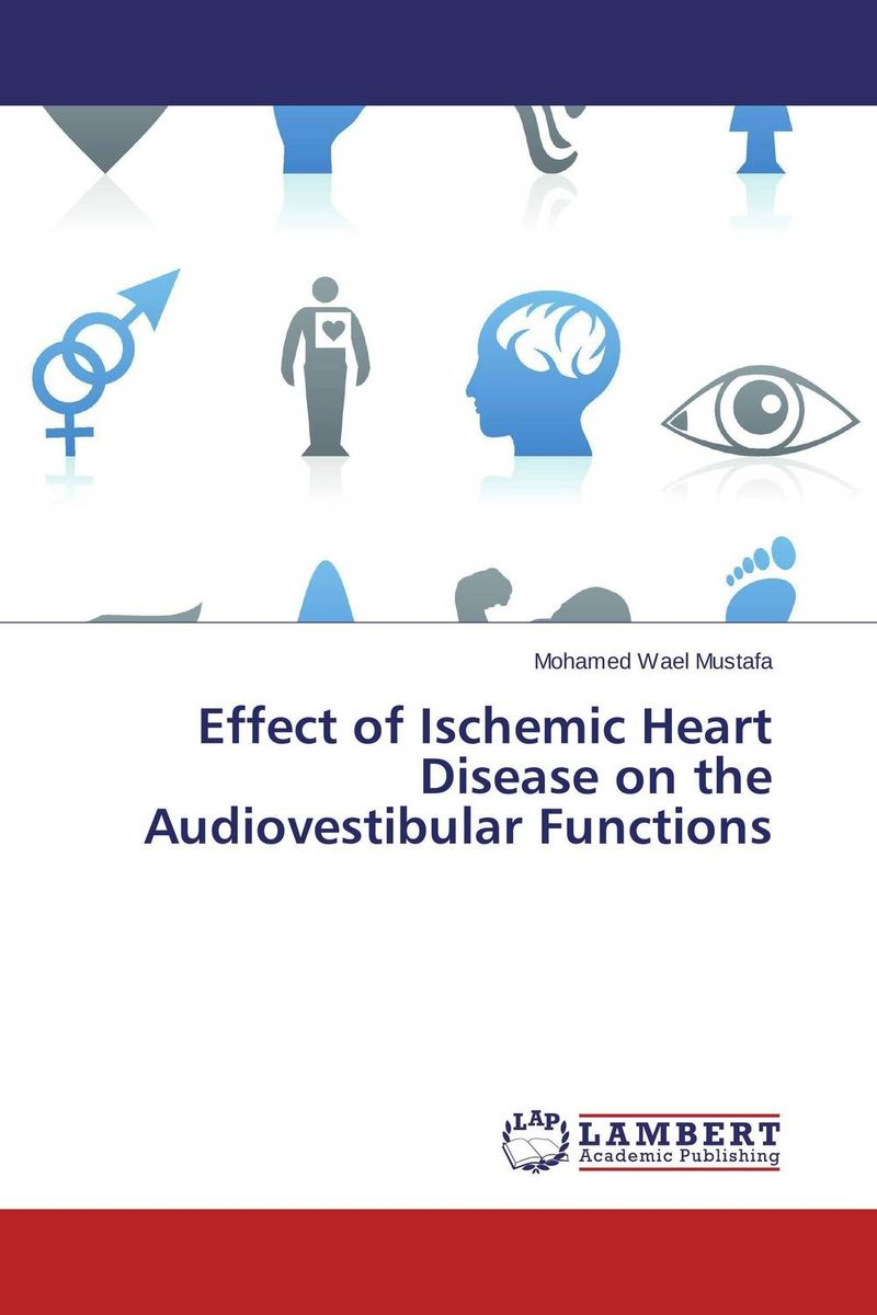 Effect of Ischemic Heart Disease on the Audiovestibular Functions effect of ischemic heart disease on the audiovestibular functions