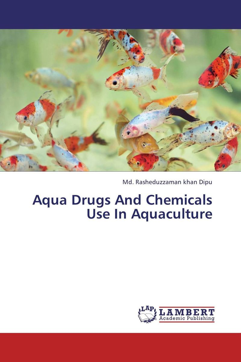 Aqua Drugs And Chemicals Use In Aquaculture md rasheduzzaman khan dipu aqua drugs and chemicals use in aquaculture