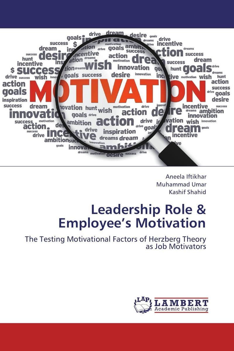 Leadership Role & Employee's Motivation the impact of motivation related reform on employee performance