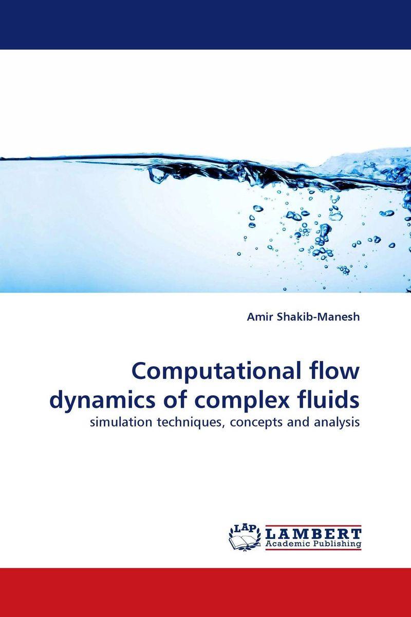 цены Computational flow dynamics of complex fluids