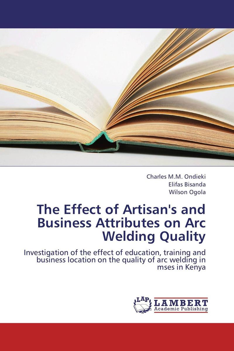 The Effect of Artisan's and Business Attributes on Arc Welding Quality danielle stein fairhurst using excel for business analysis