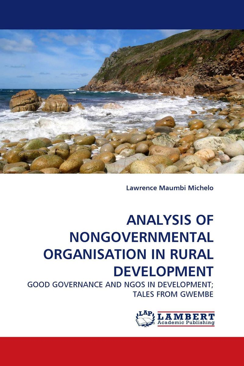 ANALYSIS OF NONGOVERNMENTAL ORGANISATION IN RURAL DEVELOPMENT lawrence maumbi michelo analysis of nongovernmental organisation in rural development