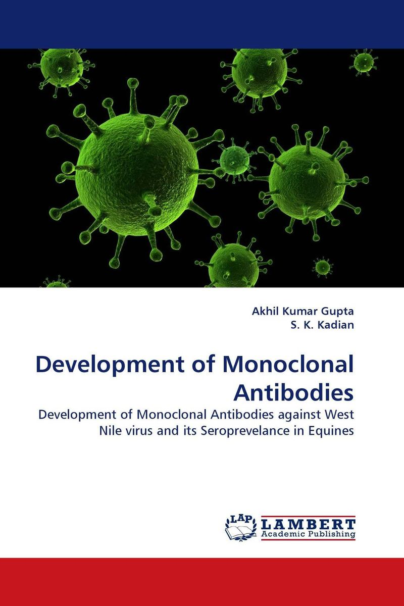 Development of Monoclonal Antibodies development and production of humanized monoclonal antibody