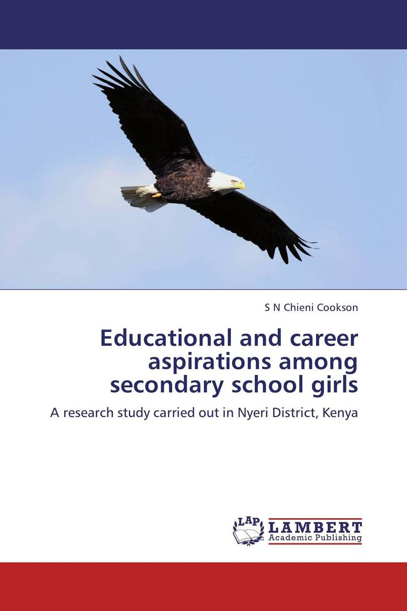 Educational and career aspirations among secondary school girls the assistant principalship as a career