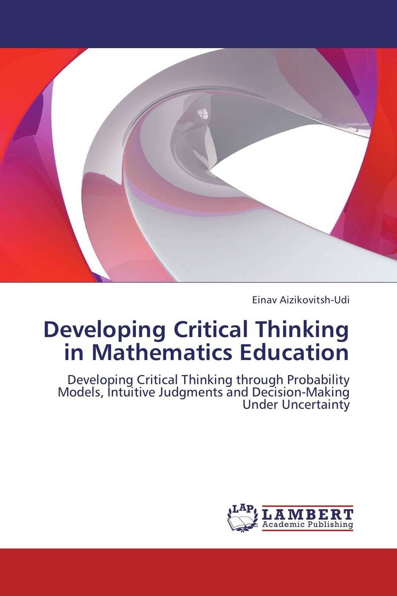 Developing Critical Thinking in Mathematics Education swetz swetz mathematics education in china its growth