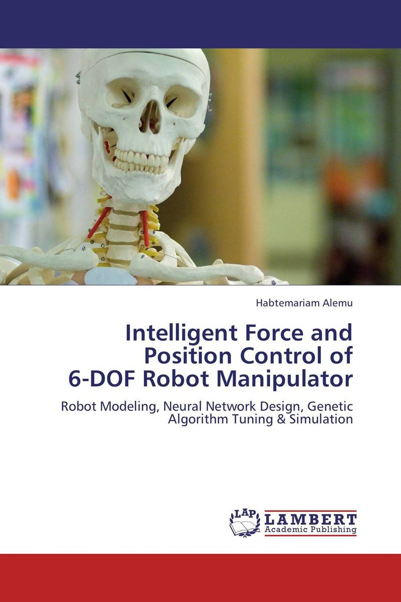 Intelligent Force and Position Control of  6-DOF Robot Manipulator купить