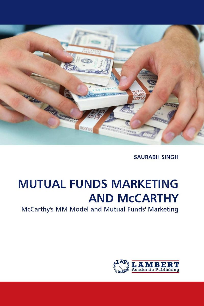 MUTUAL FUNDS MARKETING AND McCARTHY john haslem a mutual funds portfolio structures analysis management and stewardship