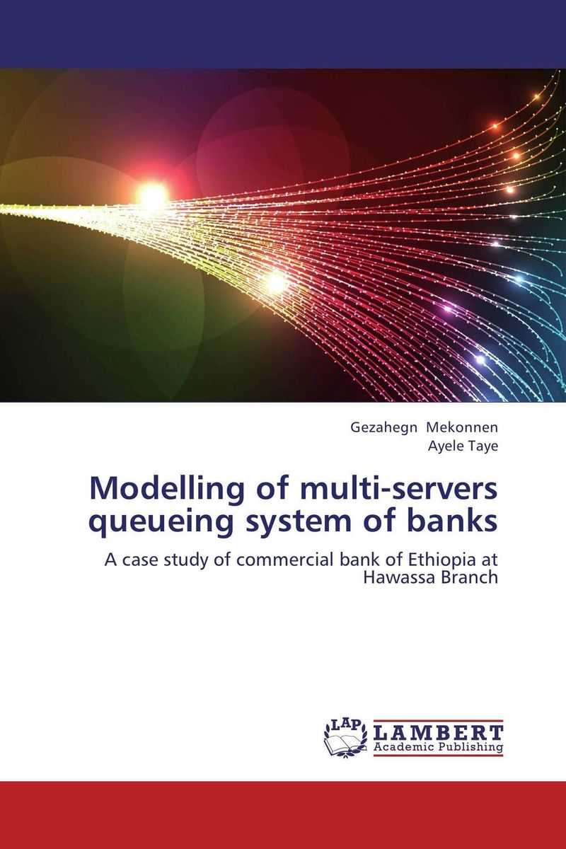 Modelling of multi-servers queueing system of banks stochastic models in queueing theory