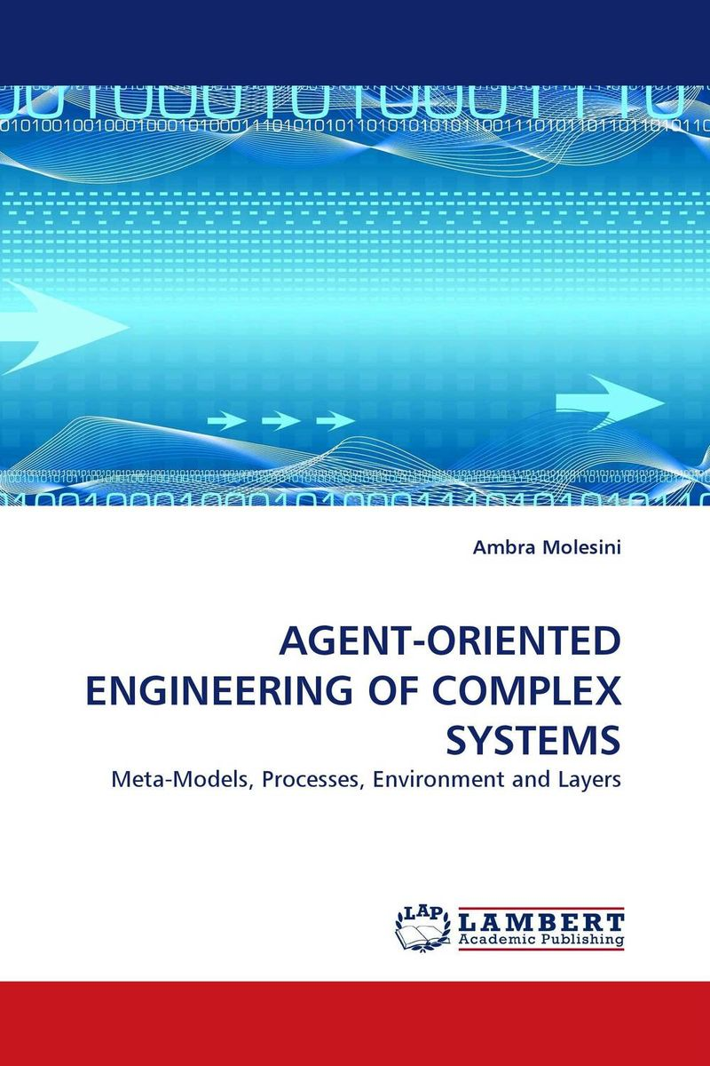 AGENT-ORIENTED ENGINEERING OF COMPLEX SYSTEMS modelling and optimization of chemical engineering processes