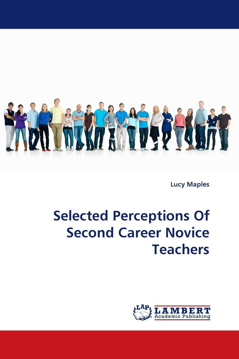 Selected Perceptions Of Second Career Novice Teachers the second media age