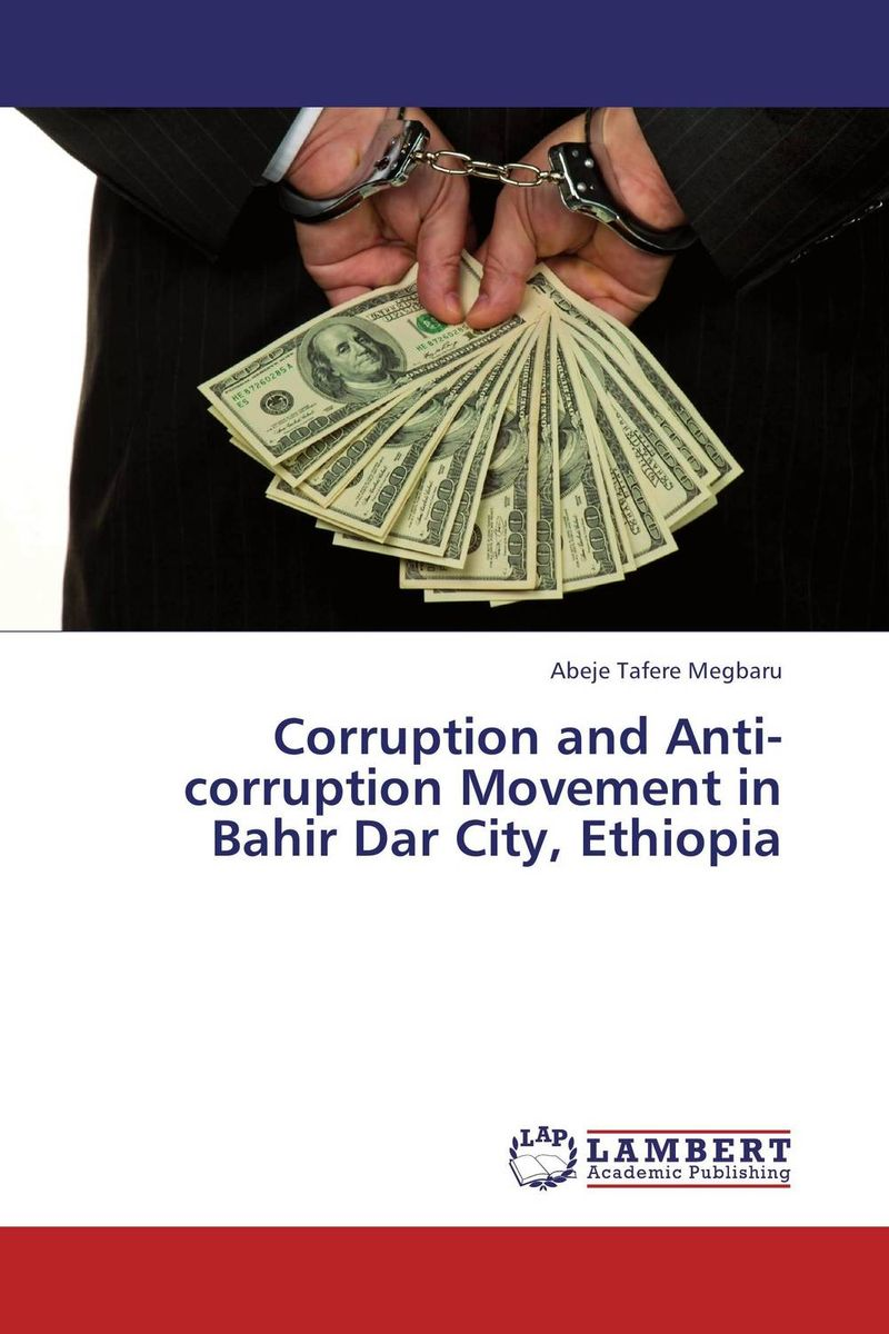 купить Corruption and Anti-corruption Movement in Bahir Dar City, Ethiopia недорого