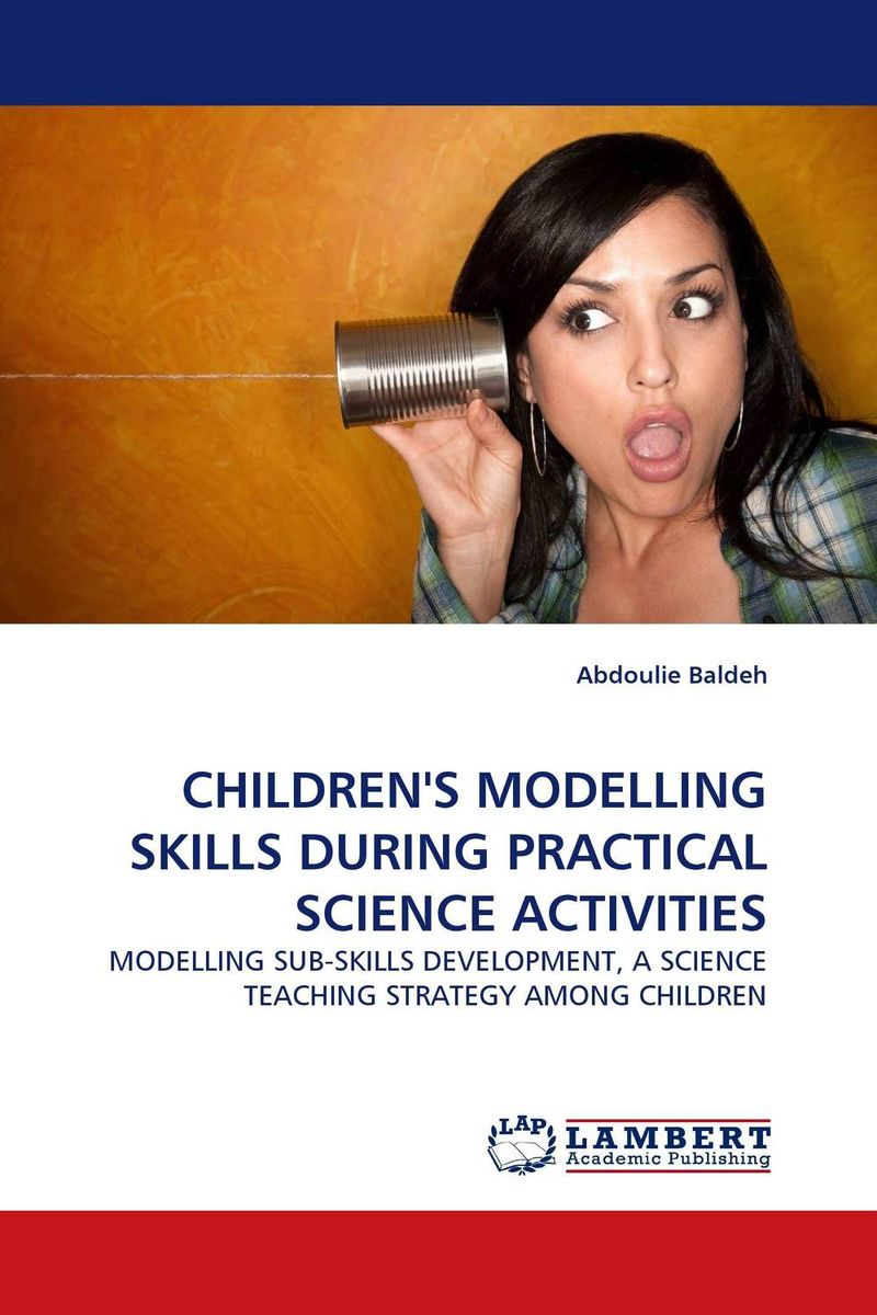 CHILDREN''S MODELLING SKILLS DURING PRACTICAL SCIENCE ACTIVITIES joyce cooper kahn boosting executive skills in the classroom a practical guide for educators
