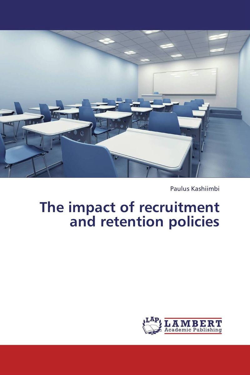 The impact of recruitment and retention policies teacher recruitment and utilization policy
