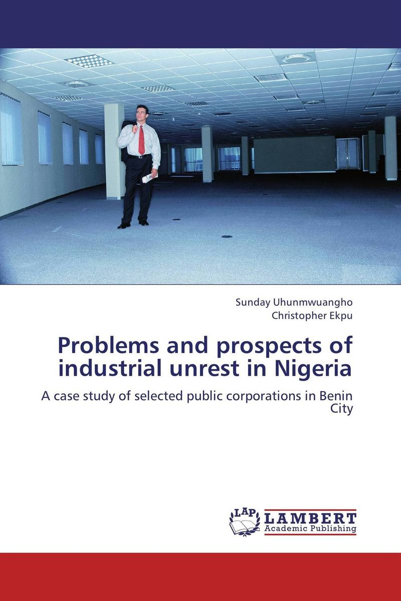 Problems and prospects of industrial unrest in Nigeria richard schmalensee handbook of industrial organization 1