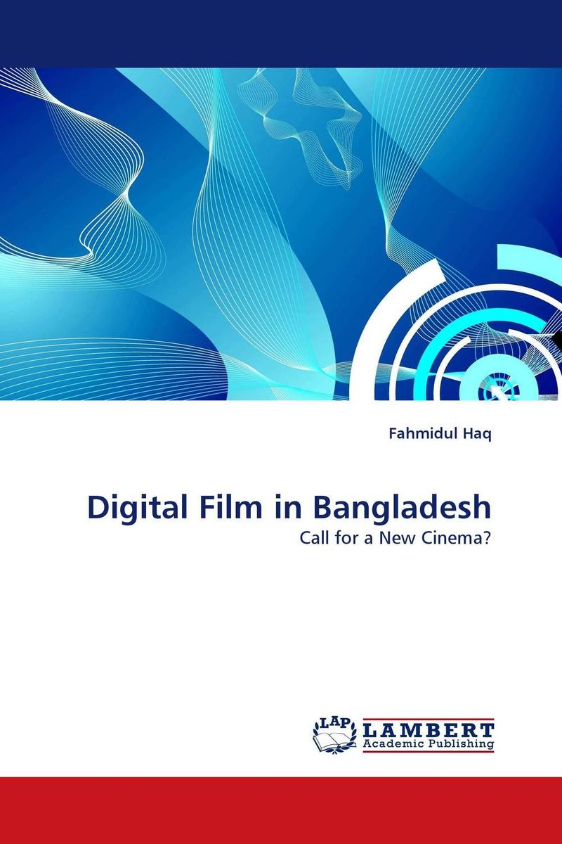 Digital Film in Bangladesh michael bunting extraordinary leadership in australia and new zealand the five practices that create great workplaces