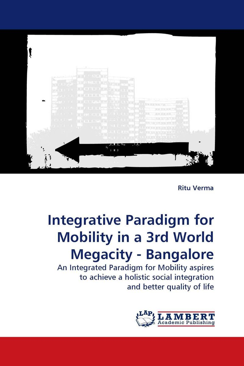 Integrative Paradigm for Mobility in a 3rd World Megacity - Bangalore chinese outward investment and the state the oli paradigm perspective
