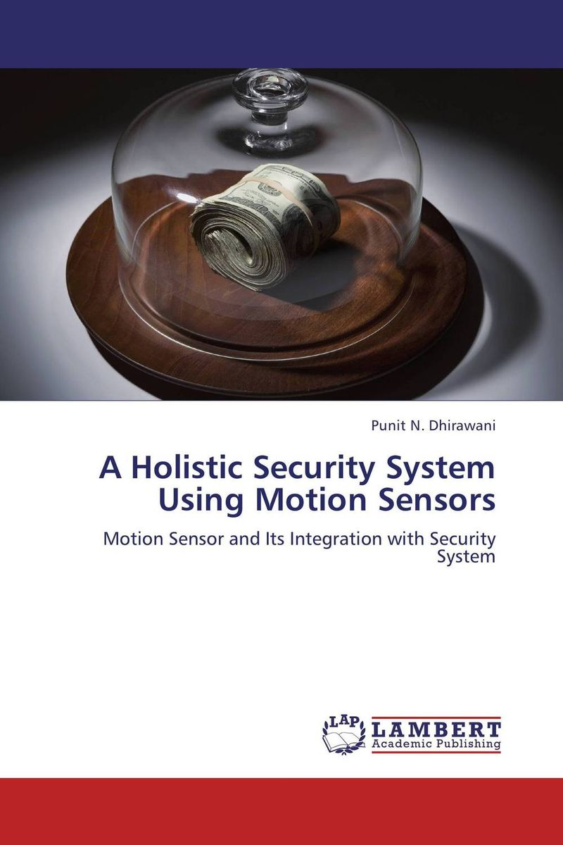 A Holistic Security System Using Motion Sensors belousov a security features of banknotes and other documents methods of authentication manual денежные билеты бланки ценных бумаг и документов