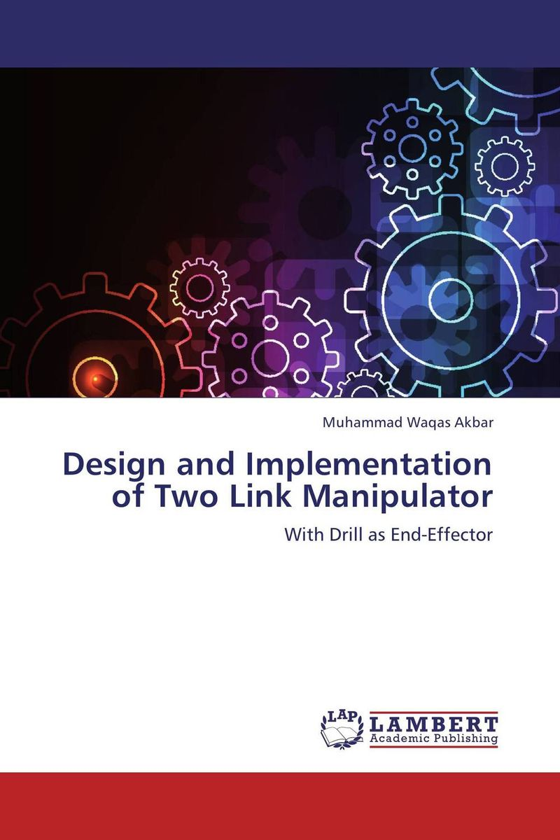 Design and Implementation of Two Link Manipulator jeremy depangher design and implementation of eight legged robotic transporter