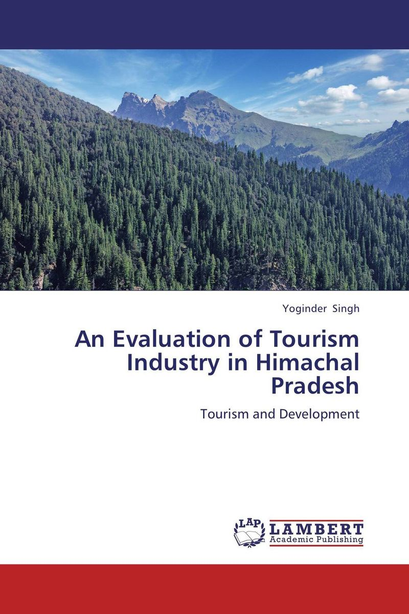 An Evaluation of Tourism Industry in Himachal Pradesh dr pranam dhar and monalisa maity growth of travel and tourism industry