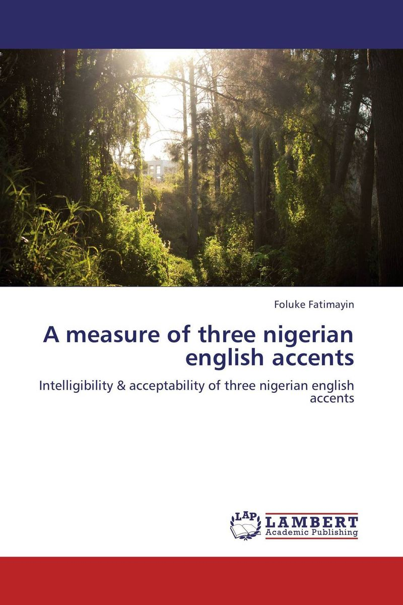 A measure of three nigerian english accents a study of english
