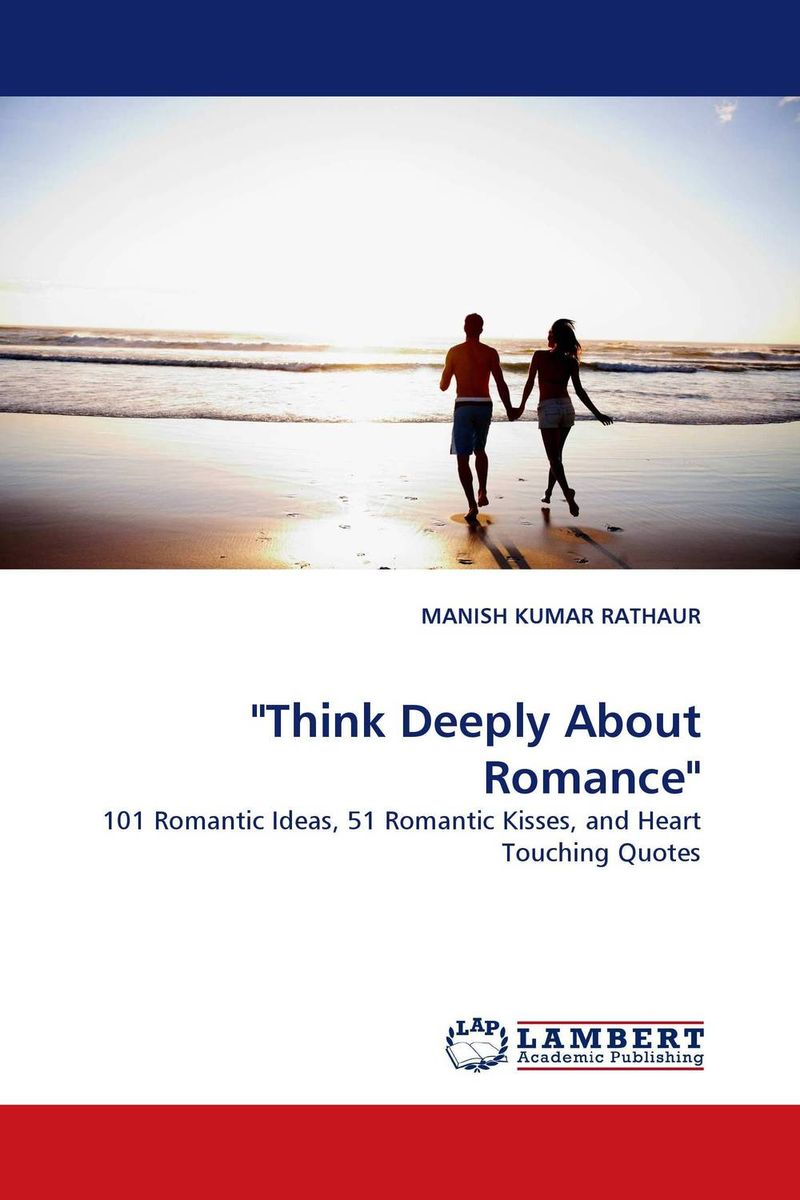 Think Deeply About Romance