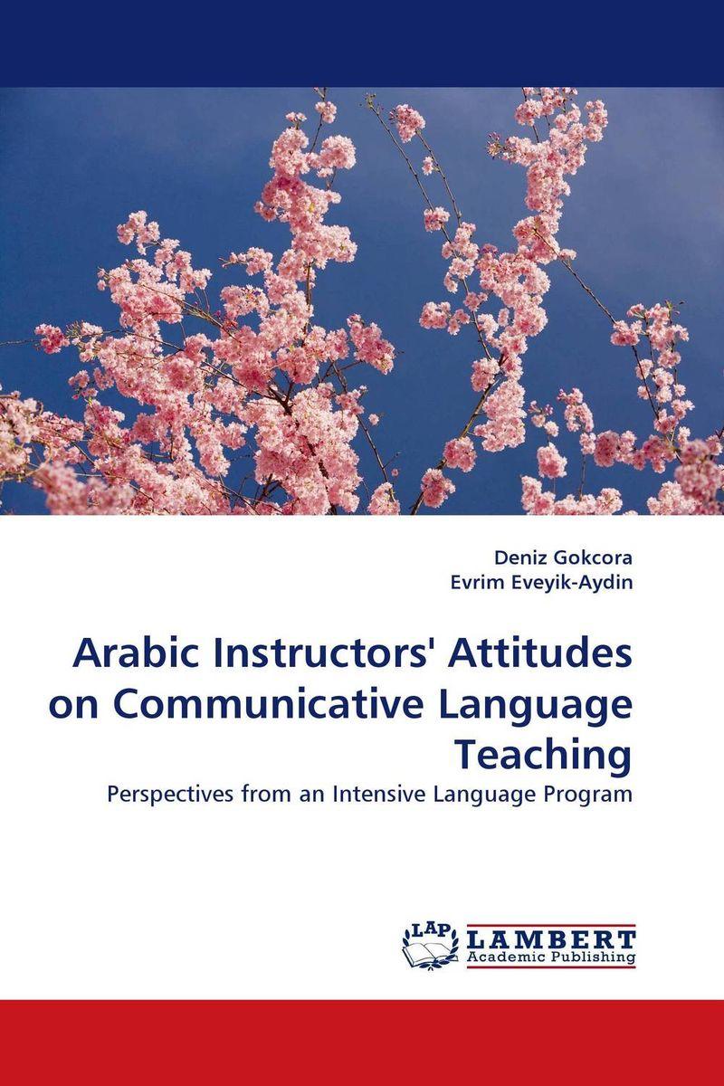 Arabic Instructors'' Attitudes on Communicative Language Teaching an outline of communicative language teaching in bangladesh