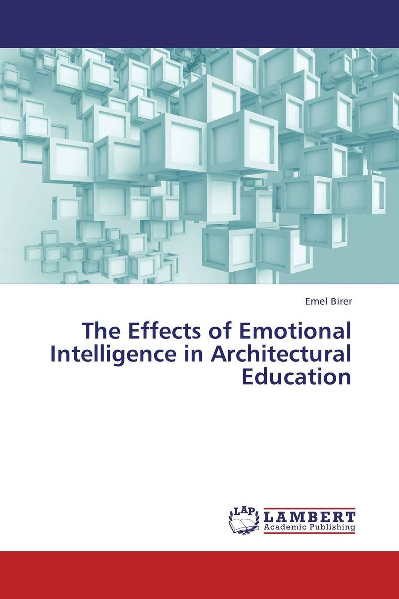 The Effects of Emotional Intelligence in Architectural Education helina befekadu the nature and effect of emotional violence